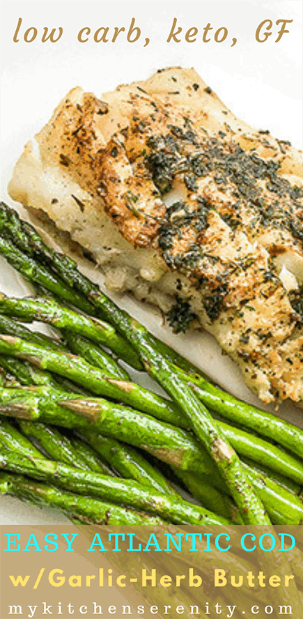 Easy Cod With Garlic Herb Butter My Kitchen Serenity
