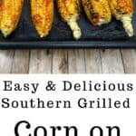 pan of southern grilled corn on the cob