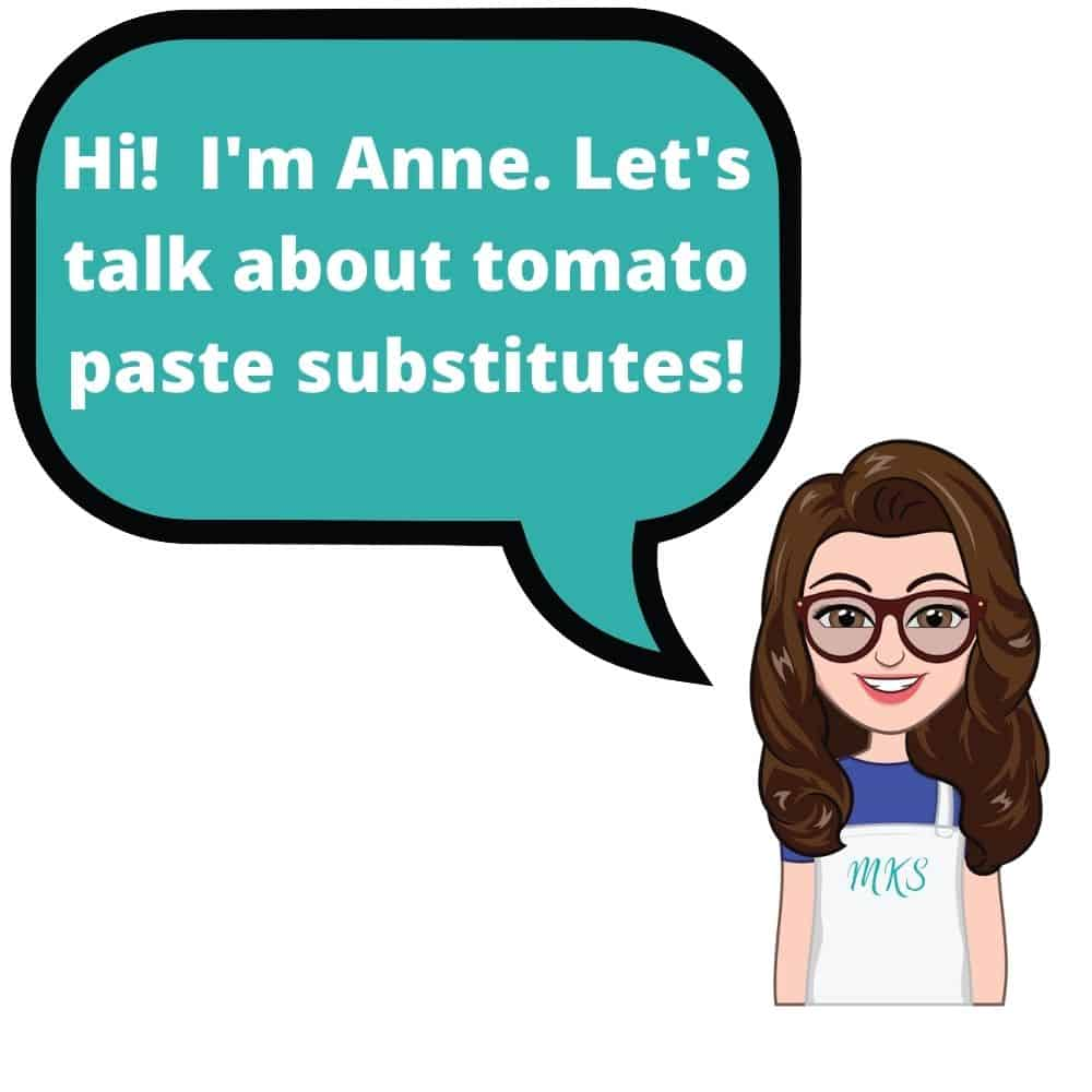 Cartoon image of female with apron on stating Hi! I'm Anne. Let's talk about tomato paste substitutes!